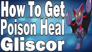 How To Get Poison Heal Gliscor In Pokemon X And Y