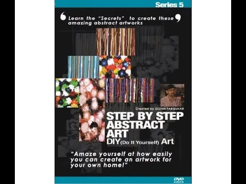 step by step abstract art dvd series 5 by glenn farquhar video by youtube. Black Bedroom Furniture Sets. Home Design Ideas