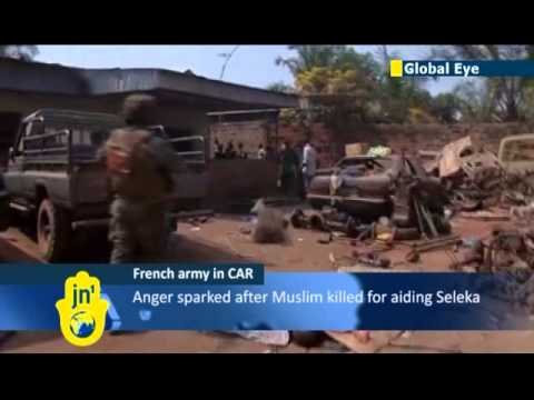 CAR Sectarian Violence Continues: French soldiers attempt to contain angry mobs in Bangui