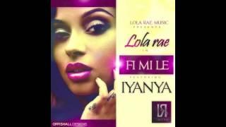 Lola Rae - Fi Mi Le feat. Iyanya (Naija Music MP3)