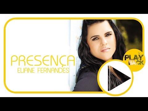 Eliane Fernandes | Presença | PLAYBACK | (LetraºOficial)