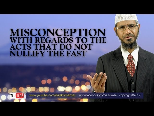 Misconceptions with regards to the acts that do not nullify the fast | by Dr Zakir Naik