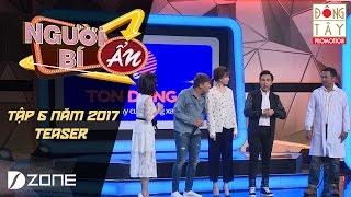 Người Bí Ẩn 2017 l Tập #6 l Teaser: Hari Won - Anh Đức (16/04)