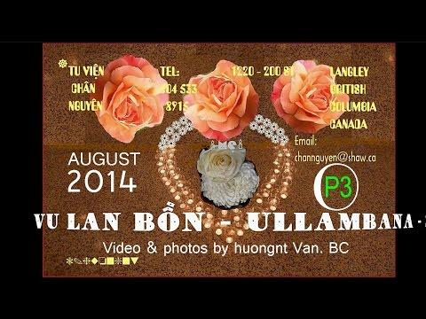 Le Vu Lan 2014 Tu Vien Chan Nguyen P 3 video by huong N Van BC Canada
