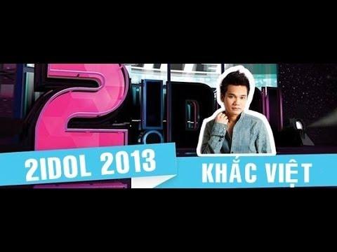 2Idol 2013 - Khắc Việt [Full]