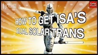 Infinity Blade 3: HOW TO GET ISA'S DUAL SOLAR TRANS!