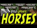 Minecraft Title Update 20 - HORSES CONFIRMED! (PS3/PS4/PSVita/Xbox 360/Xbox One)