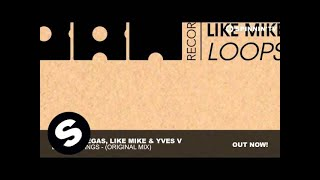 Dimitri Vegas, Like Mike & Yves V - Loops & Tings (Original Mix)