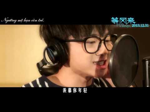 [Vietsub] Đợi gió đến OST- Nhân lúc bạn còn trẻ- Hoa Thần Vũ