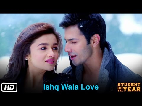 Ishq Wala Love - Student Of The Year - The Official Song | HQ