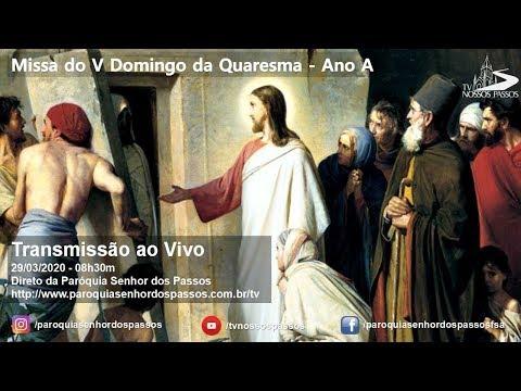 Missa do 5º Domingo da Quaresma - 29/03/2020 - 08h30min - Ano A