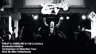"PHILIP H. ANSELMO & THE ILLEGALS - ""Domination/Hollow"""