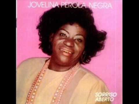 Jovelina Perola Negra - Sorriso aberto