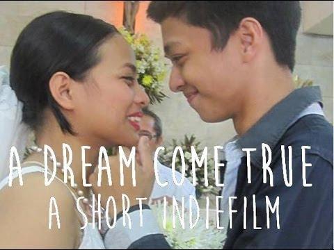A Dream Come True - Short INDIE FILM