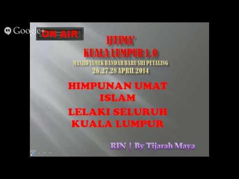 Radio Islam Nusantara | Bayan Asar 26/4  LIVE IJTIMAK KUALA LUMPUR 1.0 by TIJARAHMAYA