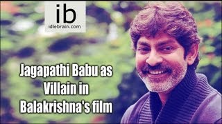 Jagapathi Babu as Villain in Balakrishna\\\'s film