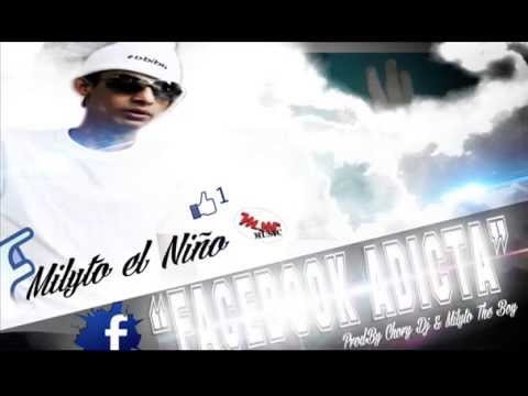 facebook adicta milyto el nio (prod by milyto el nio y chory dj)
