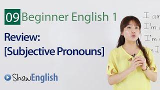 Subjective Pronouns, Review 1, Beginner 1, Lesson 9