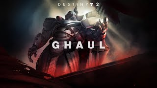 Destiny 2 - Meet Ghaul
