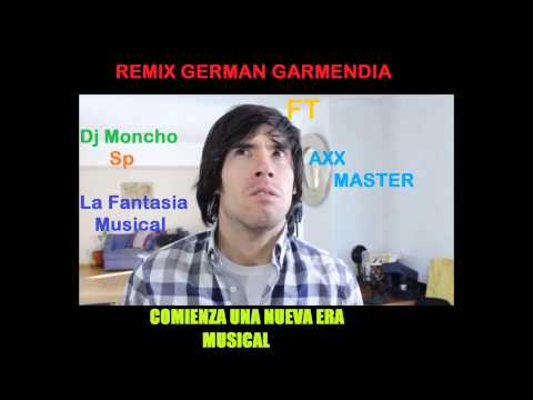 Hola Soy German Remix Dj Moncho Sp Ft Axx Master
