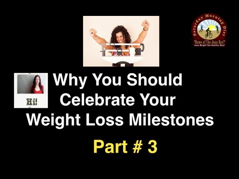 Why You Should Celebrate Your Weight Loss Milestones Part # 3 JOANBARS