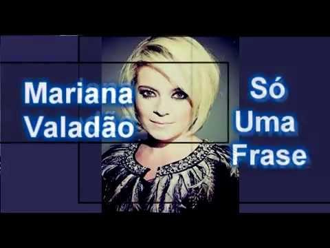 Mariana Valadão- Só Uma Frase (Letra)