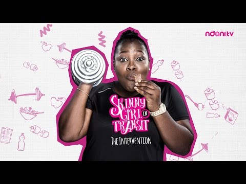 SKINNY GIRL IN TRANSIT - S1E1 THE INTERVENTION