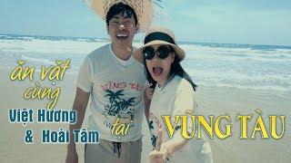 Việt Hương 2017 - Ăn Vặt Tại Vũng Tàu Cùng Việt Hương Và Hoài Tâm