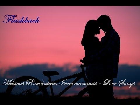 Músicas Românticas - Love Songs - Flashback Pt 2