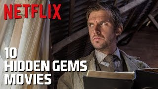 10 Hidden Gems on Netflix to Watch Now! (Original Movies) 2019