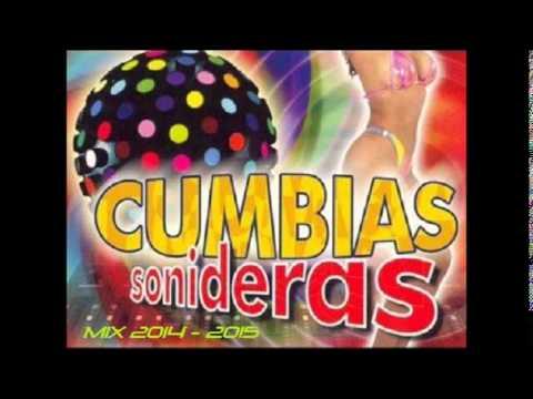 Cumbias Sonideras Mix 2014 - 2015