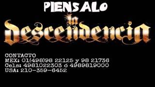 PIENSALO La Descendencia de Rio Grande