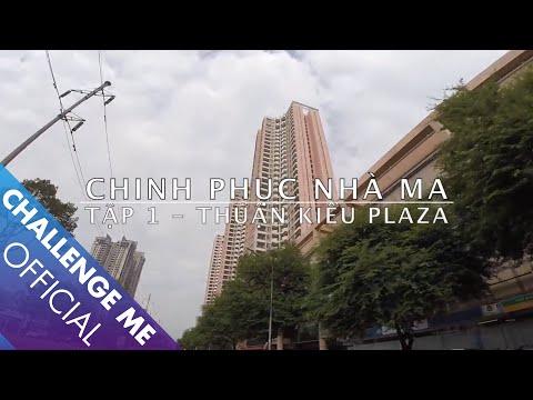 Chinh Phục Nhà Ma - Tập 1 - Chung cư Thuận Kiều Plaza