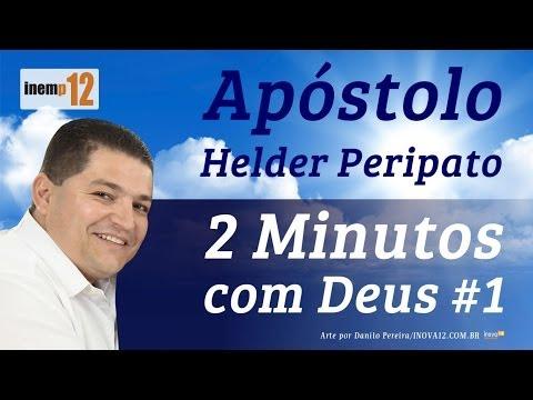 2 Minutos com Deus #1- Ap�stolo Helder Peripato