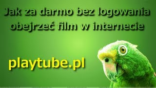 Jak Za Darmo Obejrzeć Film W Internecie Playtube.pl