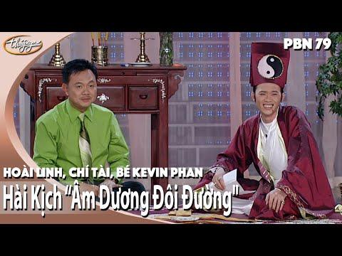 Hài Kịch Âm Dương Đôi Đường - Hoài Linh, Chí Tài, Bé Kevin Phan (PBN 79)