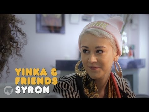 YINKA & FRIENDS: SYRON