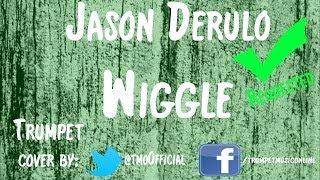 Trumpet Cover ~ Jason Derulo Wiggle [requested]