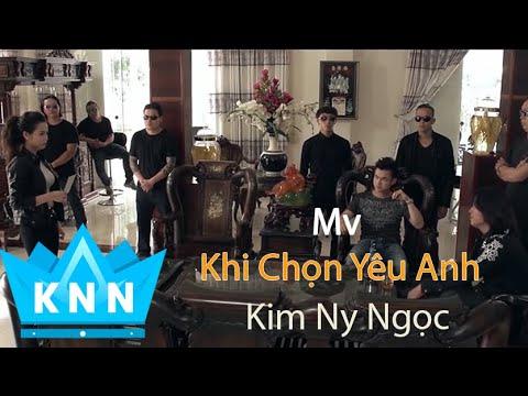 Khi chọn yêu anh _Kim Ny Ngọc( Official MV) Full HD