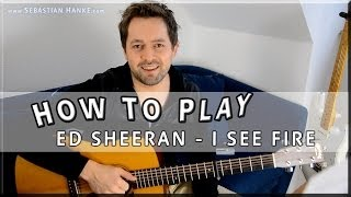 I See Fire Ed Sheeran Gitarre Tutorial How To Play Lernen