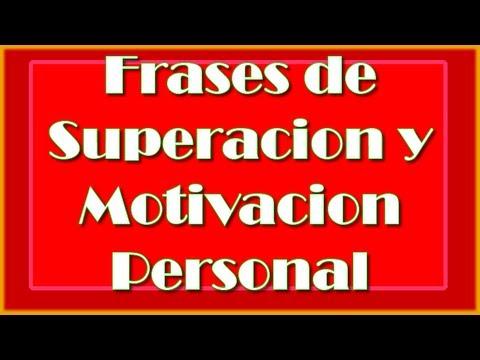 Frases de Superacion y Motivacion Personal