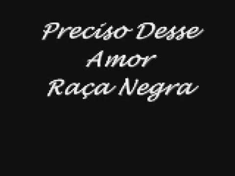 Raça negra - Preciso desse amor