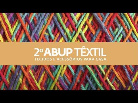 2º ABUP Têxtil |  Agosto/2016