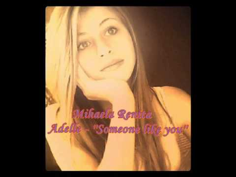 Adele - ''Someone like you'' (Cover by Mihaela Renita)