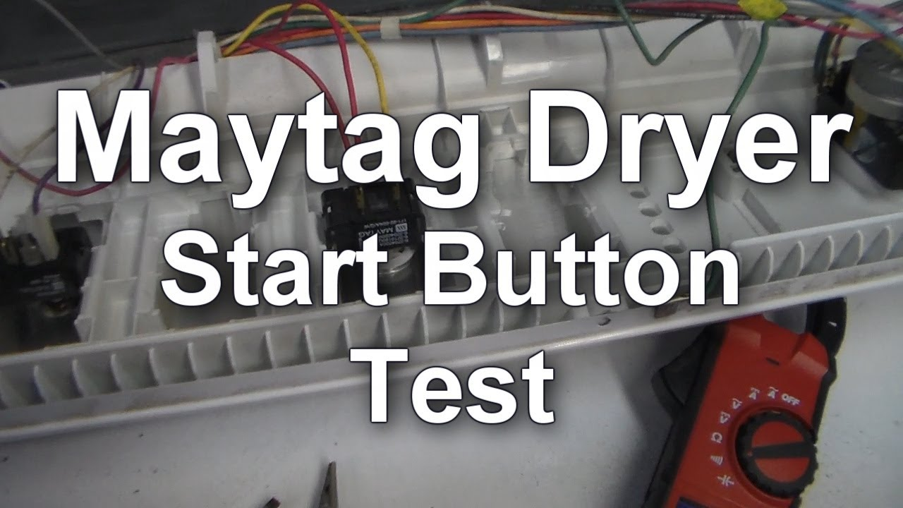 wiring diagram for dryer maytag    dryer    won t start testing the start button youtube  maytag    dryer    won t start testing the start button youtube