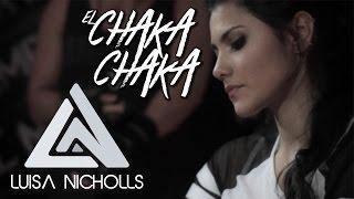 El Chaka Chaka Luisa Nicholls Ft Alessandro Calemme