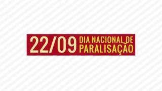 22 de Setembro - Dia Nacional de Paralisação -