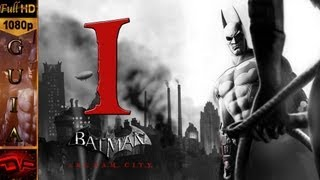 Batman Arkham City Español Parte 1 Soy Batman 1080p