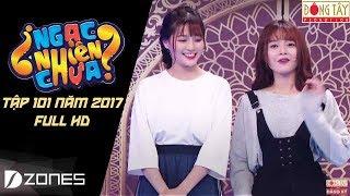 Ngạc Nhiên Chưa 2017 | Tập 101: An Vy - Lan Hương  (06/09/2017)