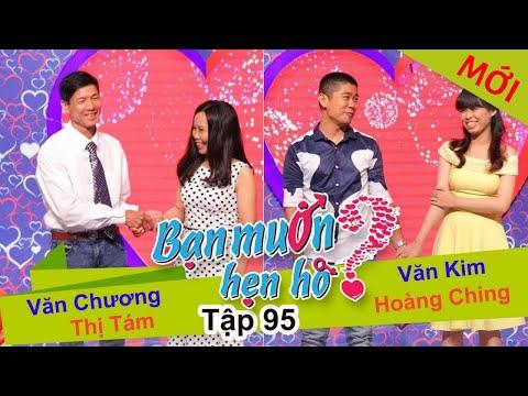 BẠN MUỐN HẸN HÒ - Tập 95 | Văn Kim - Hoàng Ching | Văn Chương - Trịnh T.Tám | 30/08/2015